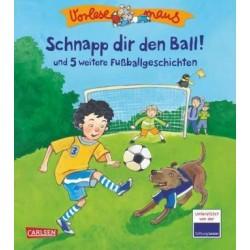 Schnapp dir den Ball!und 5 weitere Fußballgeschichten