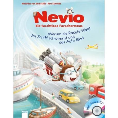 Nevio, die furchtlose Forschermaus - Warum eine Rakete fliegt, m. Audio-CD