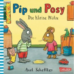 Pip und Posy: Die kleine Pfütze