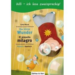 Das kleine Wunder, Deutsch-Spanisch, El pequeño milagro