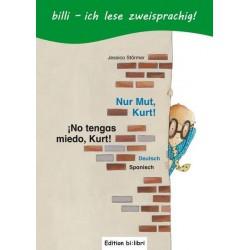 Nur Mut, Kurt!, Deutsch-Spanisch, ¡No Tengo miedo, Kurt!